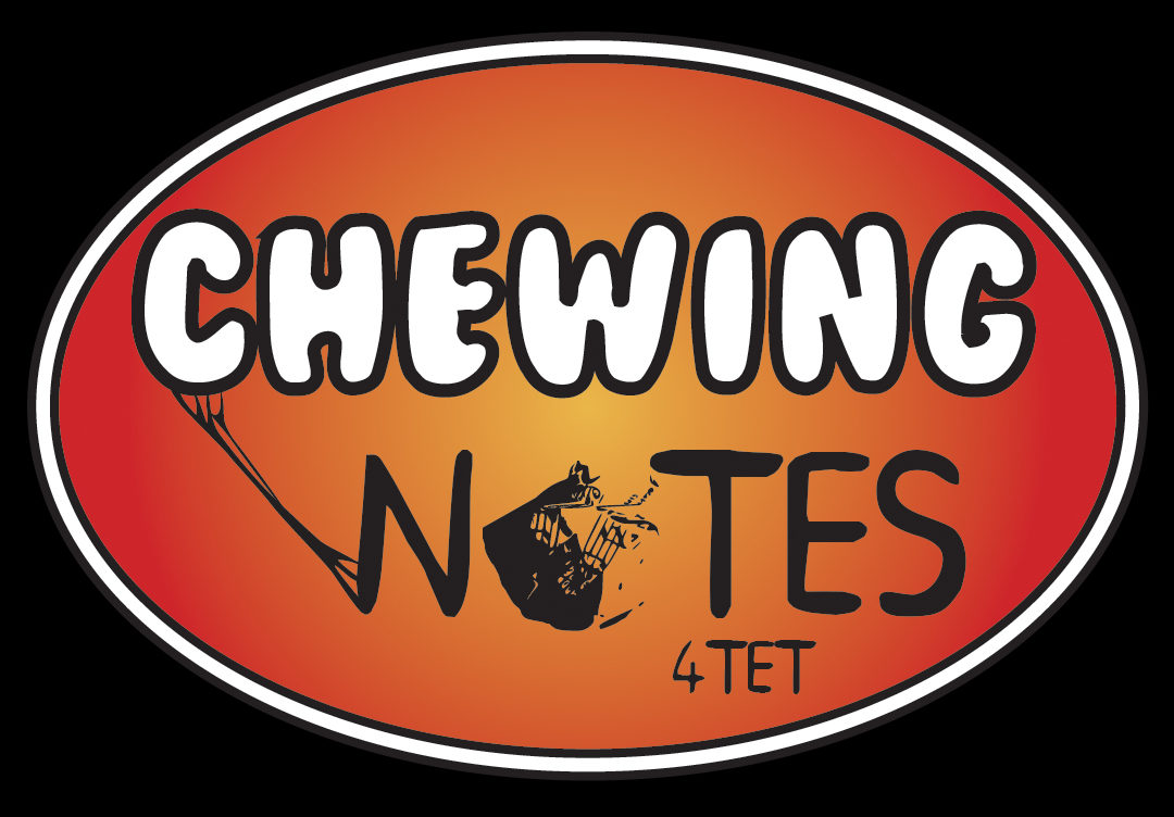 CHEWING NOTES 4 TET